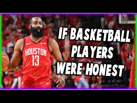 If Basketball Players Were Honest