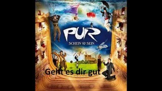 Pur - Geht es dir gut Lyrics