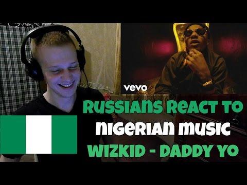 RUSSIANS REACT TO NIGERIAN MUSIC | WizKid - Daddy Yo REACTION