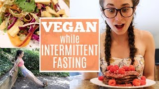 GOING VEGAN? | What I Eat While Intermittent Fasting + Upper B…