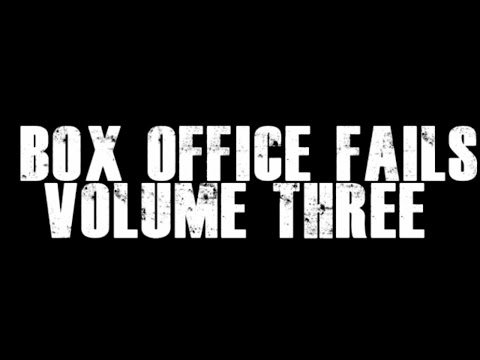 Box Office Fails: Volume Three