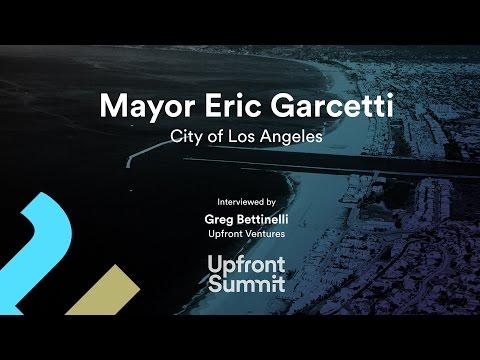 Mayor Eric Garcetti Interview by Greg Bettinelli | Upfront Summit 2016