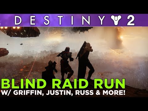Destiny 2: Blind Raid Run w/ Griffin, Justin, Russ, Ryan, Samit & Jeff