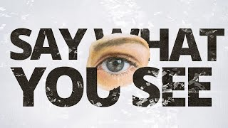 """""""Say What You See"""" with Pastor LeJeune 4.11.21"""