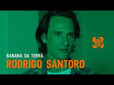 Rodrigo Santoro l Banana da Terra
