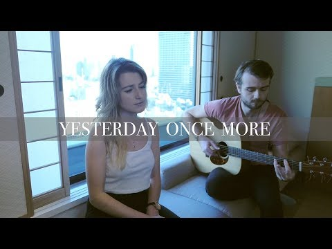 The Carpenters | Yesterday Once More (Live Cover)
