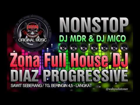 1 JAM FULL DJ HOUSE MIX DJ MDR -  DIAZ PROGRESSIVE