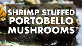 How To Make Shrimp Stuffed Portobello Mushrooms