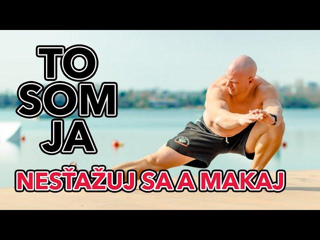 Nesťažuj sa a makaj. #tosomja