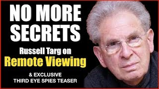 EXCLUSIVE! 🎤 Russell Targ on the Richard Dolan Show plus 11-minute teaser of Third Eye Spies.