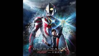 Ultraman X op full by Voyager