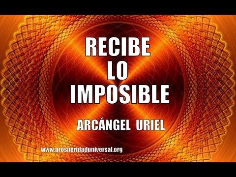 RECIBE LO IMPOSIBLE  - ARCÁNGEL URIEL - PROSPERIDAD UNIVERSAL