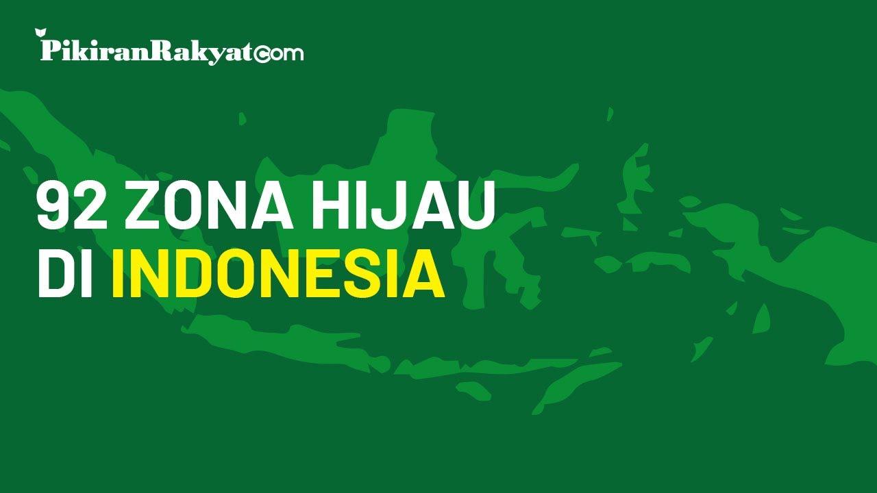Daftar 92 Daerah Zona Hijau di Indonesia yang Bebas Covid 19, Tak ...