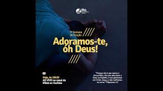 2020-05-07 - 3a Semana de Oração - 4o dia - Pr. André Carolino