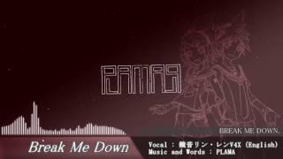 【鏡音リン・レンV4X】Break Me Down【Dubstep】