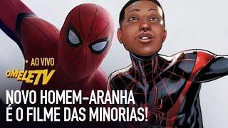 Novo Homem-Aranha e o filme das minorias! | OmeleTV AO VIVO