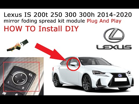 DIY Lexus IS install mirror folding spread kit module door panel removal 200t 250 300 300h 2014-2020