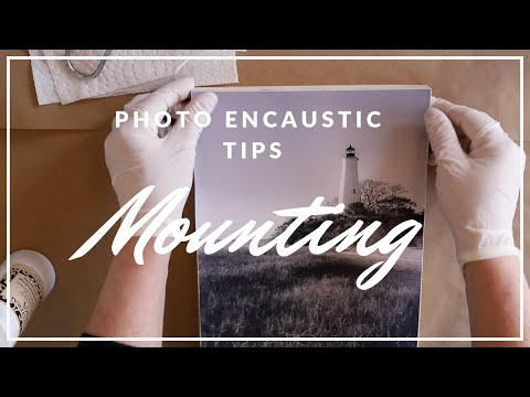 Wax On Wednesdays Photo Encaustic Painting Tips #2 Mounting Your Photos