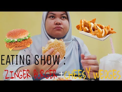 MALAYSIA EATING SHOW : ZINGER BURGER + CHEESY WEDGES + FRIES + CHICKEN DRUMSTICK