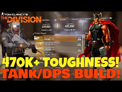 The Division: 470K+ TOUGHNESS! TANK/DPS BUILD! (Dark Zone Build In Depth)