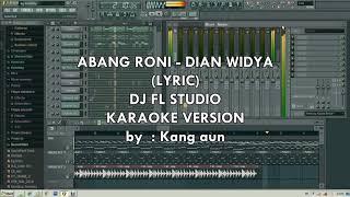 Cover images ABANG RONI - DIAN WIDYA KARAOKE  LIRIK FL STUDIO