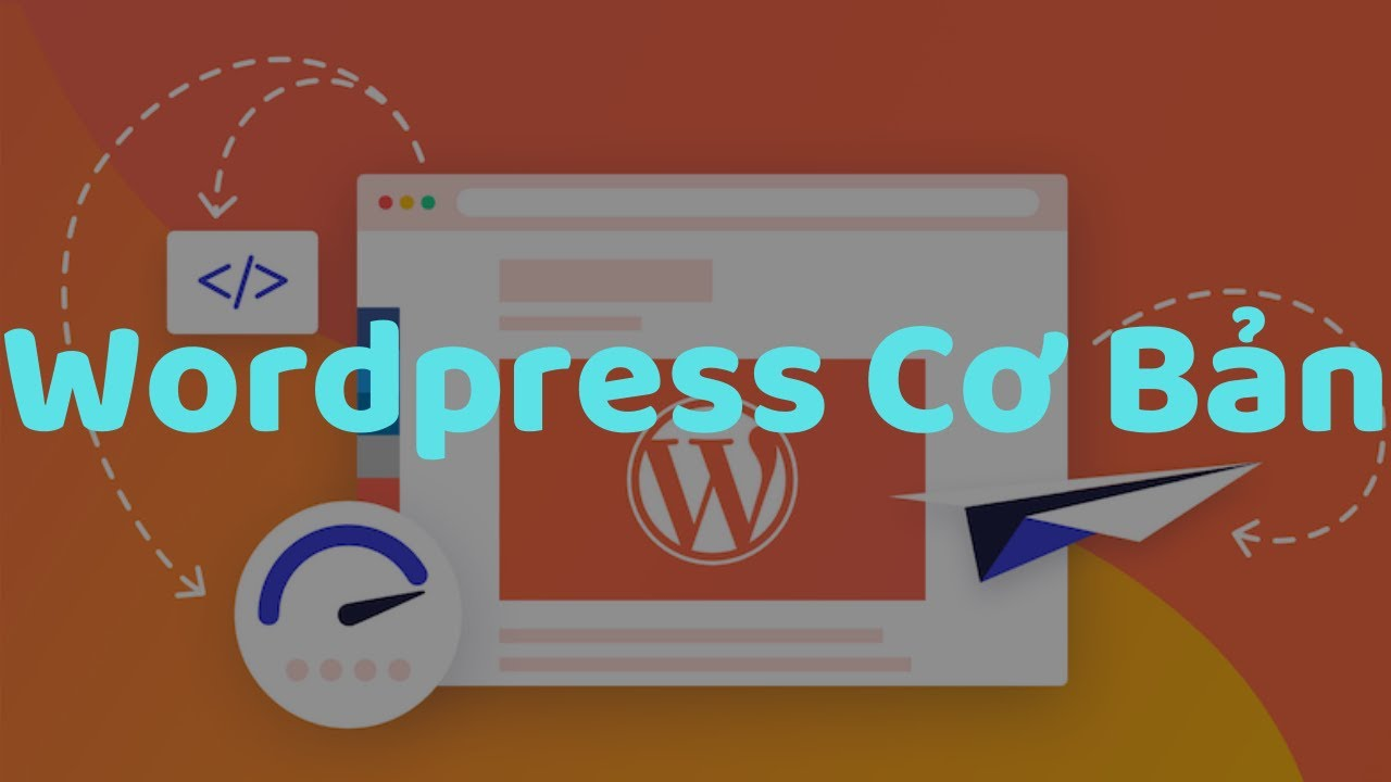 Cách Thiết Kế Website Dành Cho Kinh Doanh Online. Bài 2: Làm Quen Với WordPress 2020
