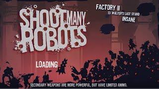 Shoot Many Robots - Factory 2 / Walter