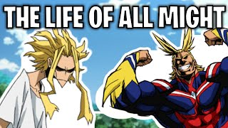 The Life Of All Might (My Hero Academia)