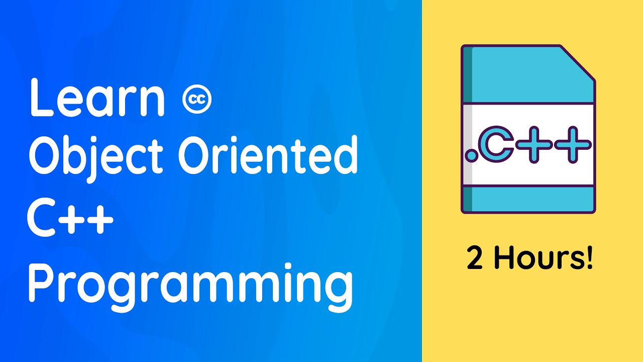 Learn C++ Object-Oriented Programming (Full Course): 2 Hours!