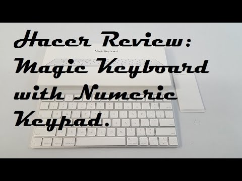 Apple Magic Keyboard with Numeric Keyboard Unboxing and Review:Hacer Review.