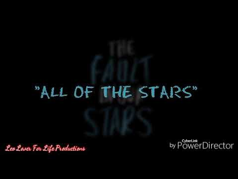 The Fault In Our Stars - All Of The Stars Music Video