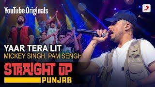Yaar Tera Lit | Mickey Singh | Pam | Straight Up Punjab