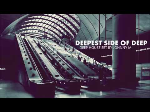 Deepest Side Of Deep | Deep House Set | Winter 2017 Mixed By Johnny M
