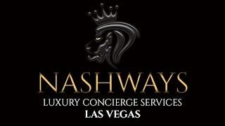 NASHWAYS Luxury Concierge Services - LAS VEGAS