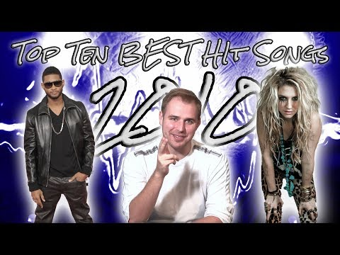 The Top Ten Best Hit Songs of 2010 (30,000 Subscriber Special!)
