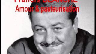 Amour & Pasteurisation une chanson de FRANCIS BLANCHE