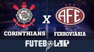 Corinthians x Ferroviária   Campeonato Paulista - 27/03/19