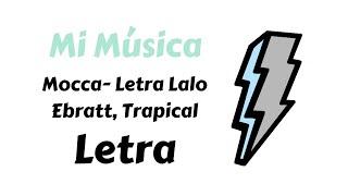Mocca- Lalo Ebratt Trapical Letra Mi Msica.mp3