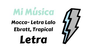 Mocca- Lalo Ebratt, Trapical - Letra | Mi Música