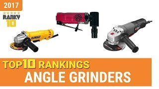 Best Angle Grinder Top 10 Rankings, Review 2017 & Buying Guide