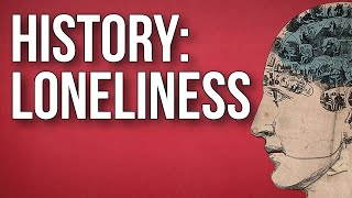 HISTORY OF IDEAS - Loneliness