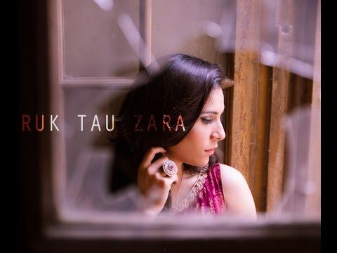 Ruk Tau Zara Zoe Viccaji composition Waqar Ali