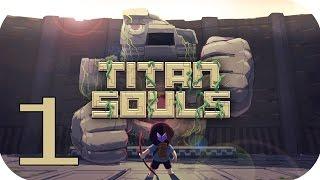 TITAN SOULS | EP 1 | Juegazo al estilo Shadow of the Colossus!!