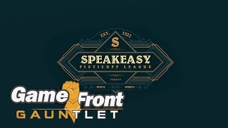 The GameFront Gauntlet - Speakeasy - Round 2
