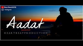 Aadat song Chillout mashup // Heartbeat Production//