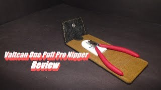 Valtcan One Pull Pro Nipper Review