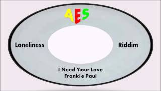 Frankie Paul-I Need Your Love (Loneliness Rididm)
