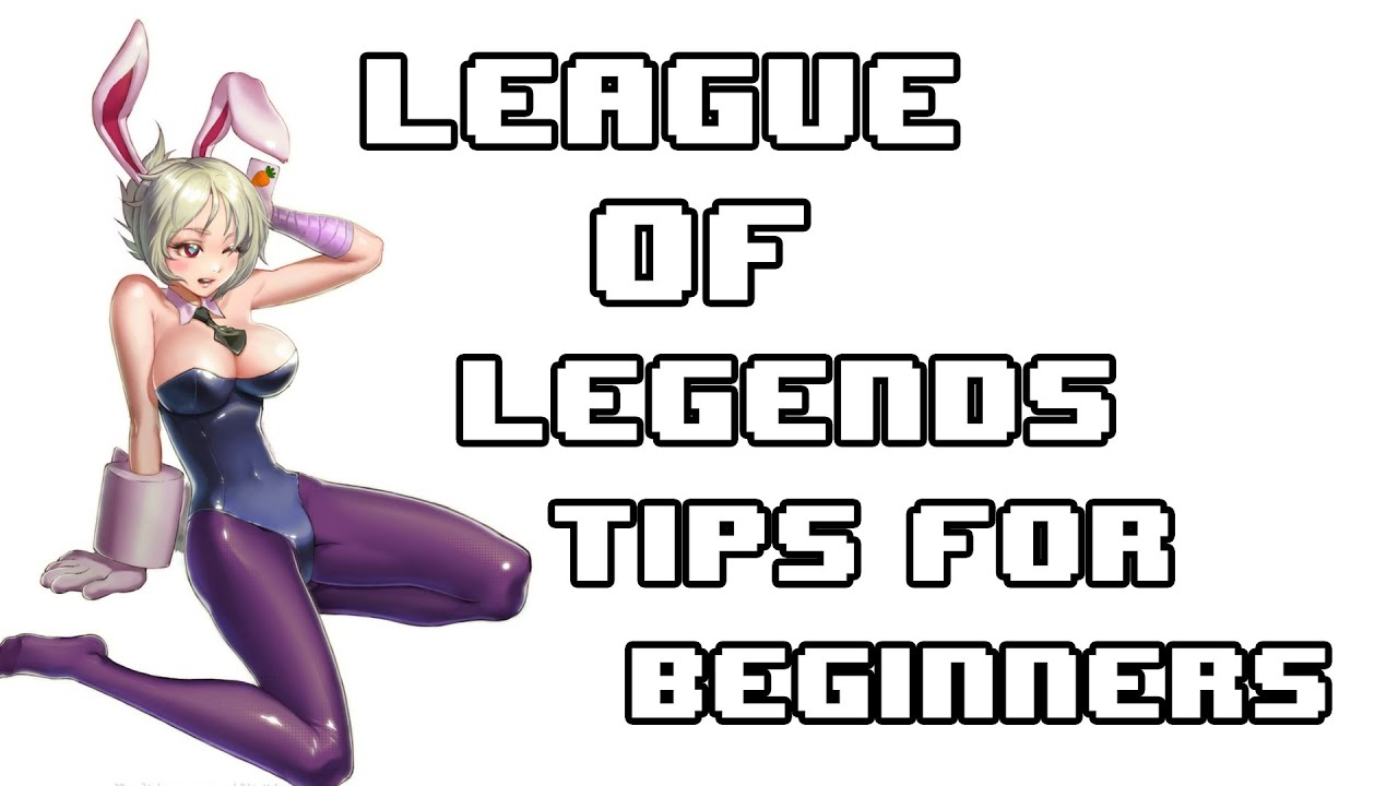 League Of Legends Anfänger Tipps