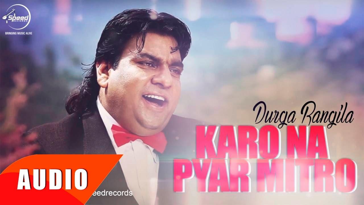 Karo Na Pyar Mitro Full Audio Song Durga Rangila Punjabi Song Collection Speed Records Youtube