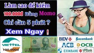 Cách kiếm tiền 100k bằng ví momo với 3 bước - Kiếm tiền online hay
